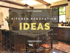Kitchen Renovation Ideas You Might Consider Following